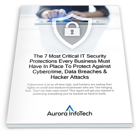 The 7 Most Critical IT Security Protections Report - Aurora InfoTech