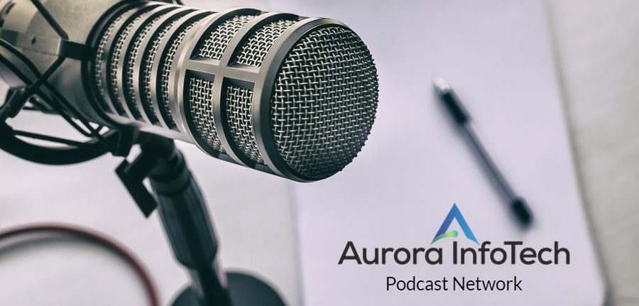 Podcast cover showing a microphone, sheets of paper, a pen and the Aurora InfoTech Podcast Network logo